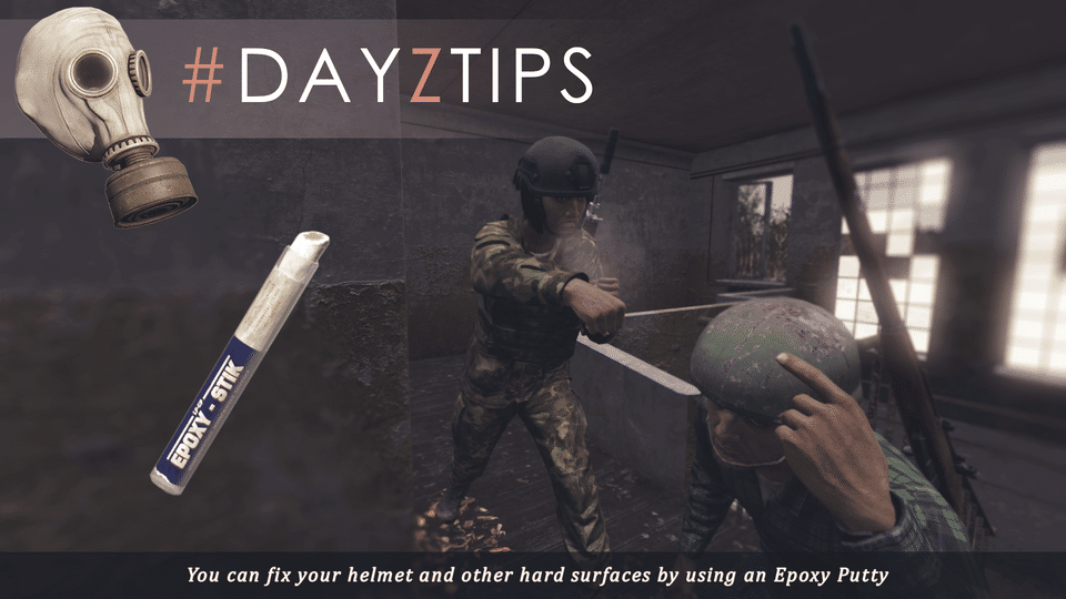 DayzTips #6 | No more hits, use a Epoxy Stick...